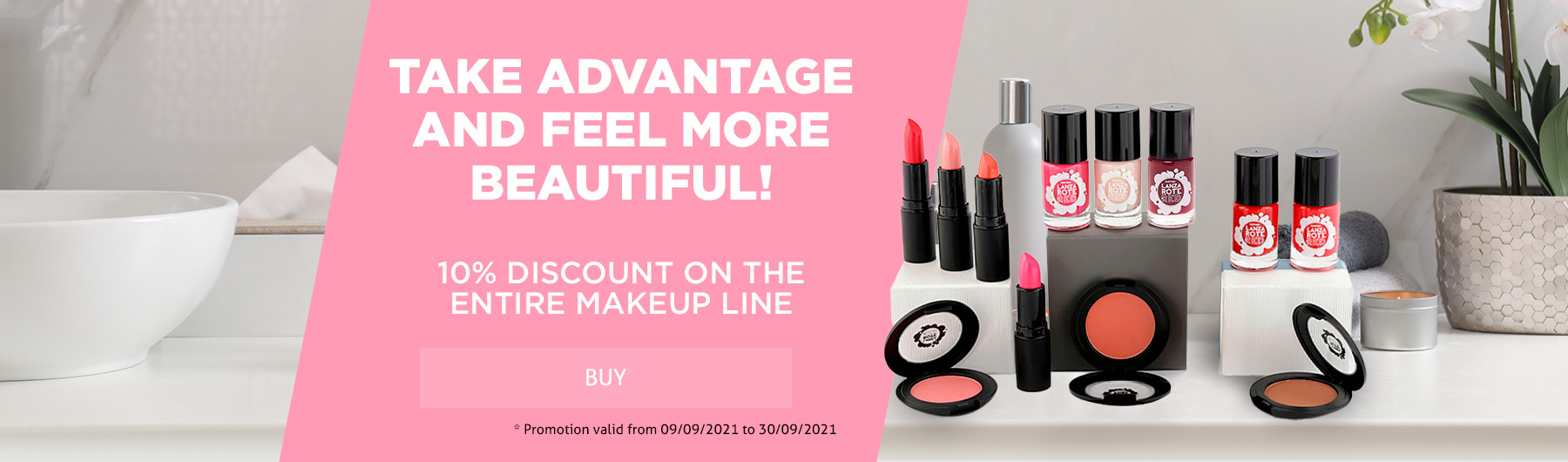 10% DISCOUNT in our Makeup Line!